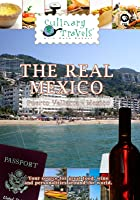 Culinary Travels The Real Mexico