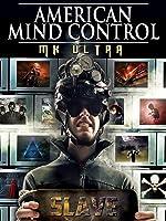 American Mind Control: MK Ultra