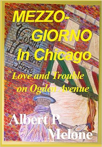 Mezzogiorno in Chicago: Love and Trouble on Ogden Avenue