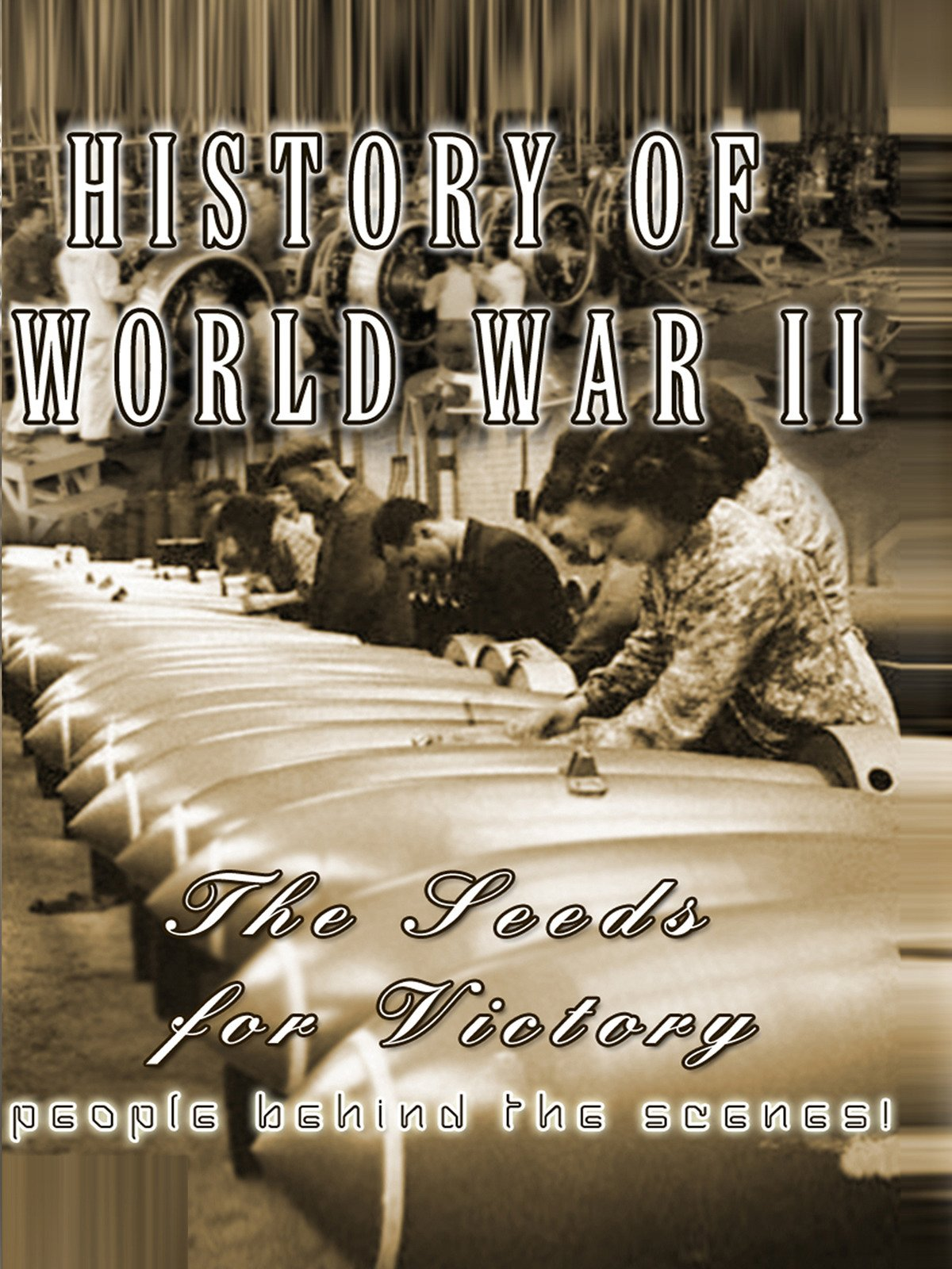 History of World War II - The Seeds For Victory - People Behind the Scenes! on Amazon Prime Video UK