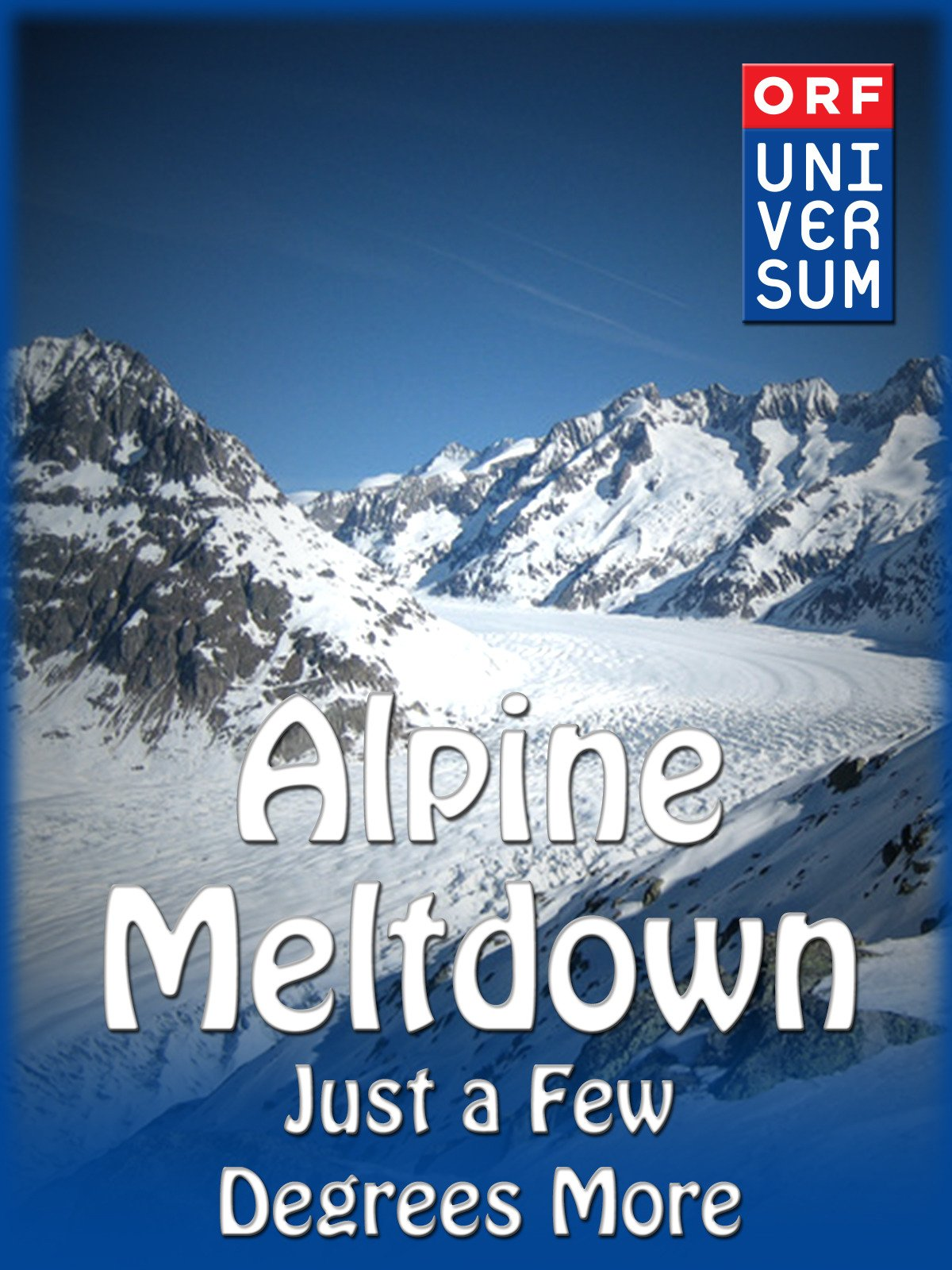 Alpine Meltdown - Just a Few Degrees More