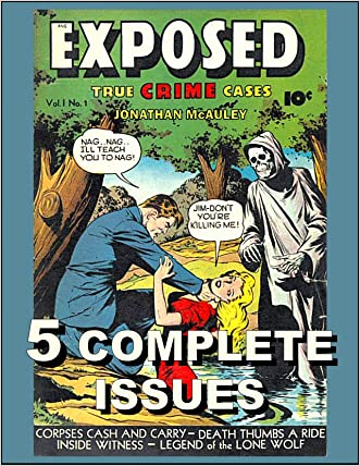 EXPOSED: TRUE CRIME CASES, VOL. 1: 5 Complete Issues Ot The Classic Comic Books From 1948 (EXPOSED TRUE CRIME CASES COMIC BOOKS)