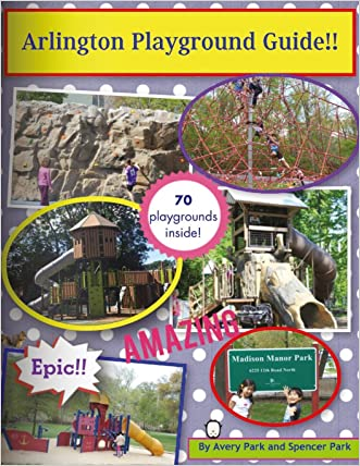 Arlington Playground Guide!! written by Avery Park