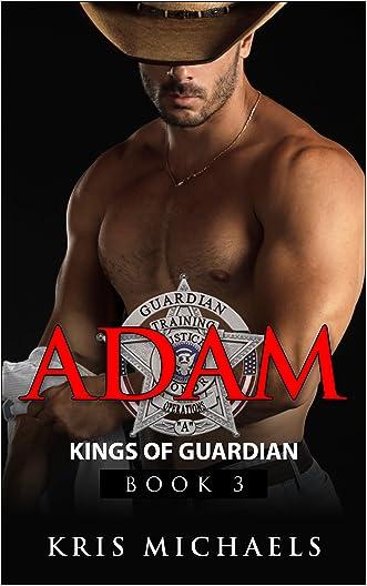 Adam (Kings of Guardian Book 3) written by Kris Michaels