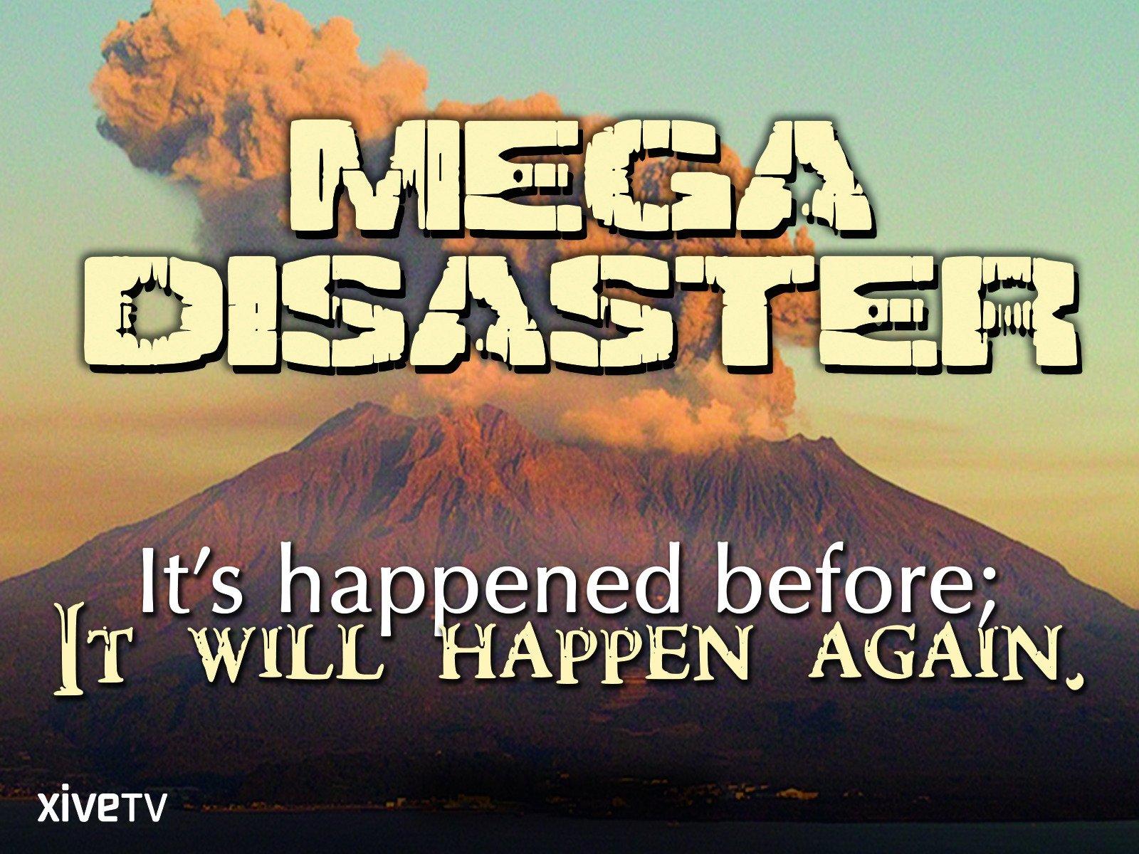 Mega Disaster: It's Happened Before, It Will Happen Again on Amazon Prime Video UK