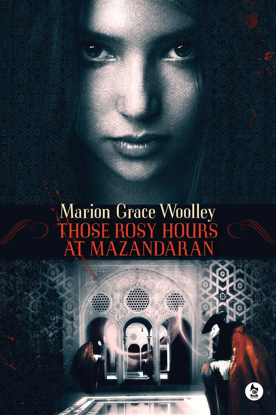 Marion Grace Woolley: Five Things I Learned Writing Those Rosy Hours At Mazandaran