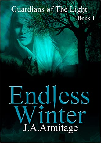 Endless Winter (Guardians of The Light Book 1) written by J.A.Armitage