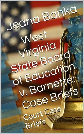 West Virginia State Board of Education v. Barnette: Case Briefs (Court Case Briefs)