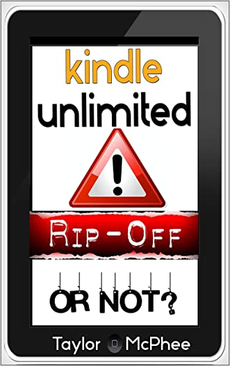 Kindle Unlimited: RIP OFF Or Not? written by Taylor McPhee