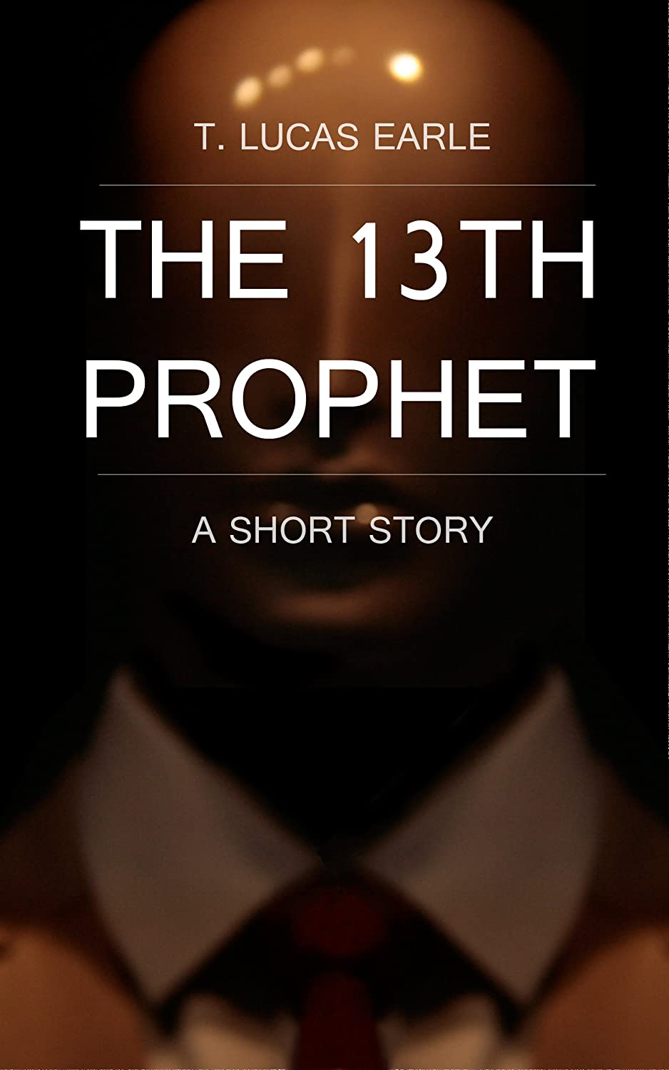 The 13th Prophet by T. Lucas Earle