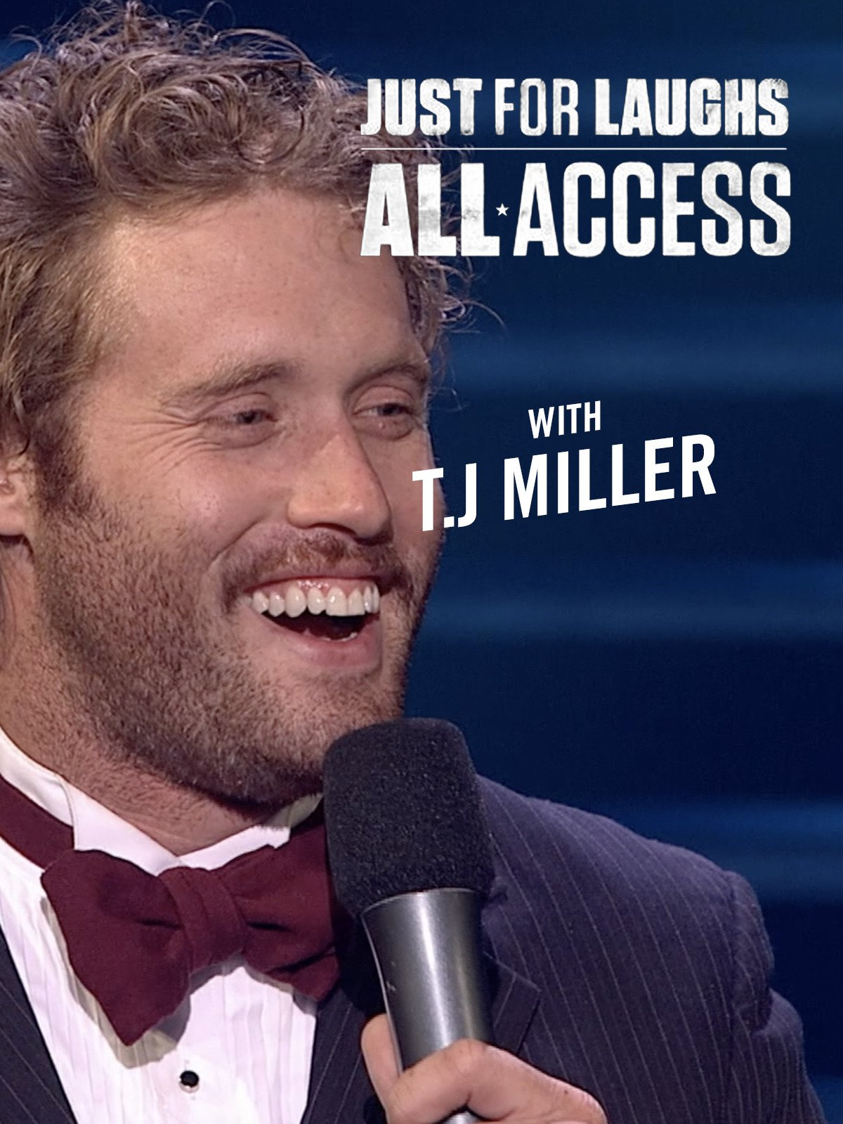 Just For Laughs All Access With T.J Miller