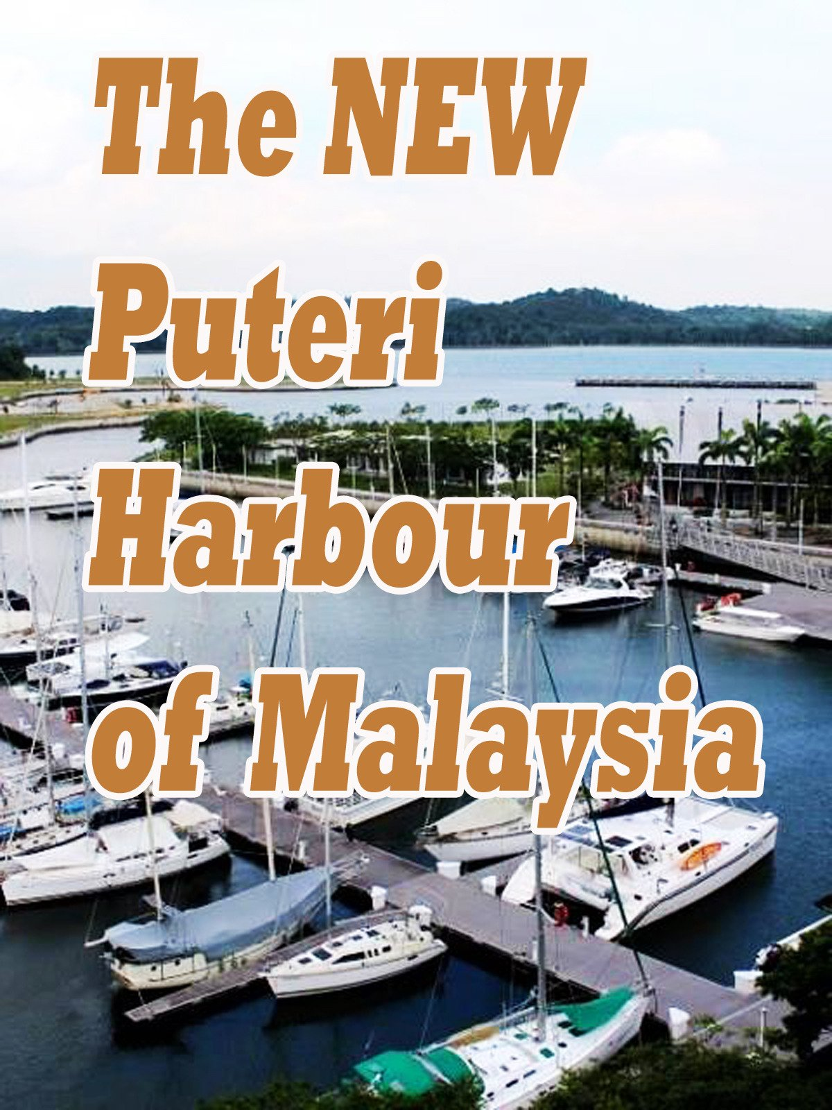 The New Puteri Harbour Of Malaysia