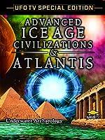 UFOTV Presents: Advanced Ice Age Civilizations & Atlantis, Underwater Archeology