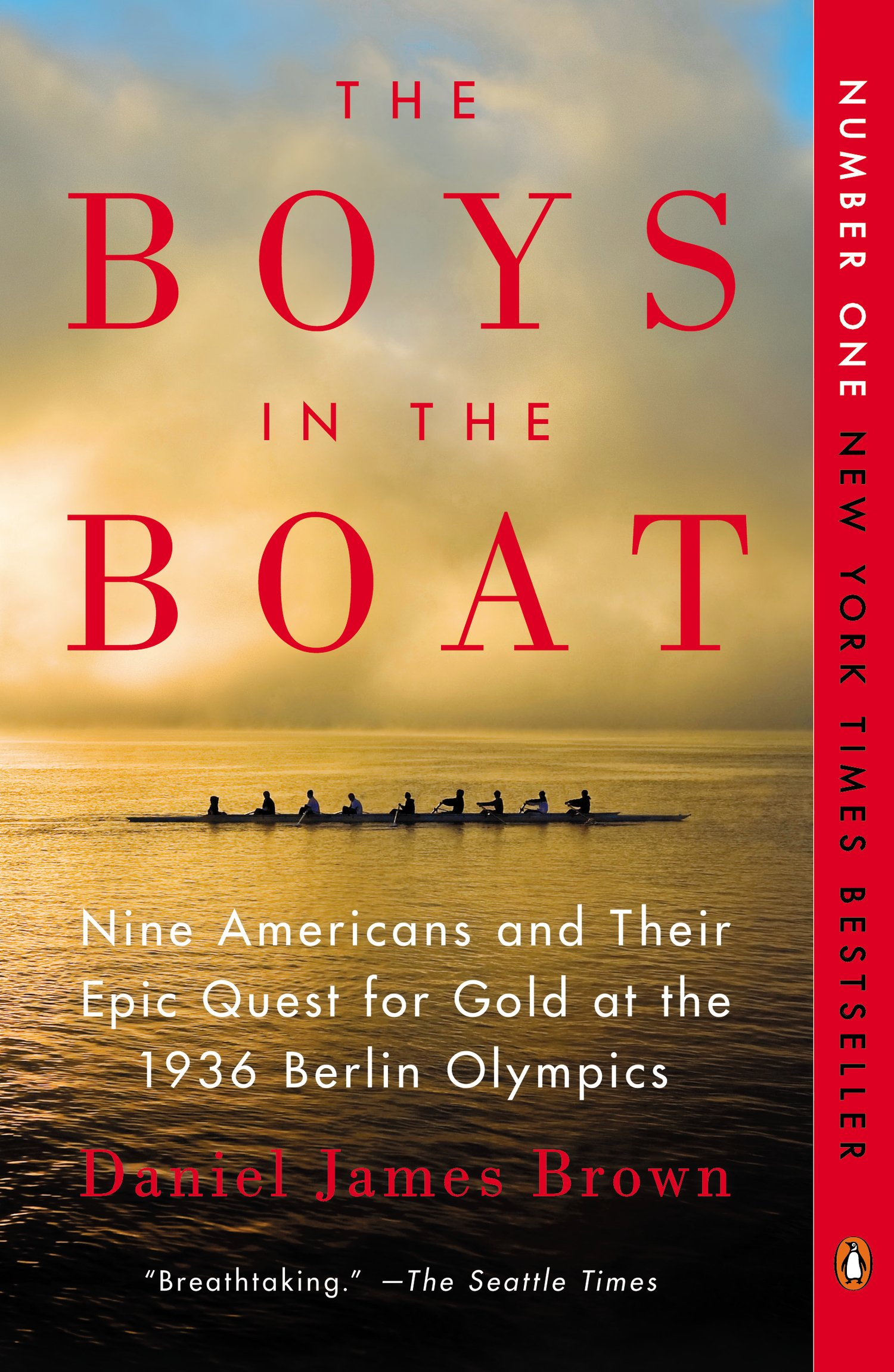 The Boys in the Boat: Nine Americans and Their Epic Quest for Gold at the 1936 Berlin Olympics - Daniel James Brown