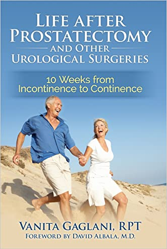 Life after Prostatectomy and Other Urological Surgeries: 10 Weeks from Incontinence to Continence