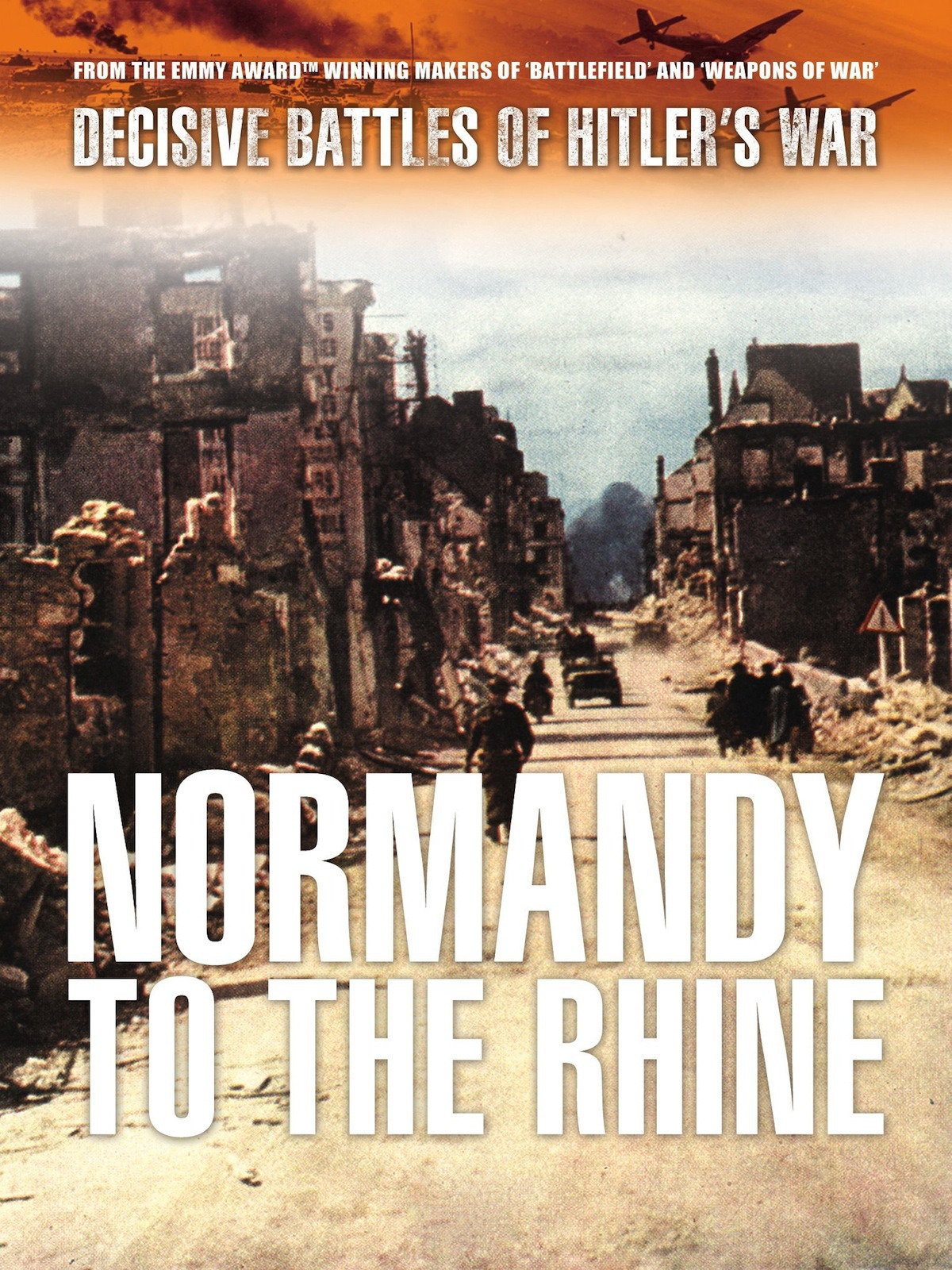 Decisive Battles of Hitler's War: Normandy to the Rhine