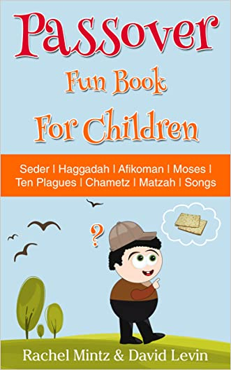 Children's Passover Fun Book: 68 Pages: Seder | Haggadah | Afikomen | Moses | Ten Plagues | Chametz | Matzah | Songs