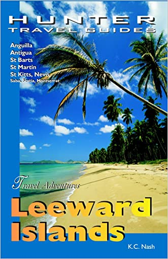 Leeward Islands Adventure Guide: Anguilla, Antigua, St. Barts, St. Kitts & St. Martin (Adventure Guides)