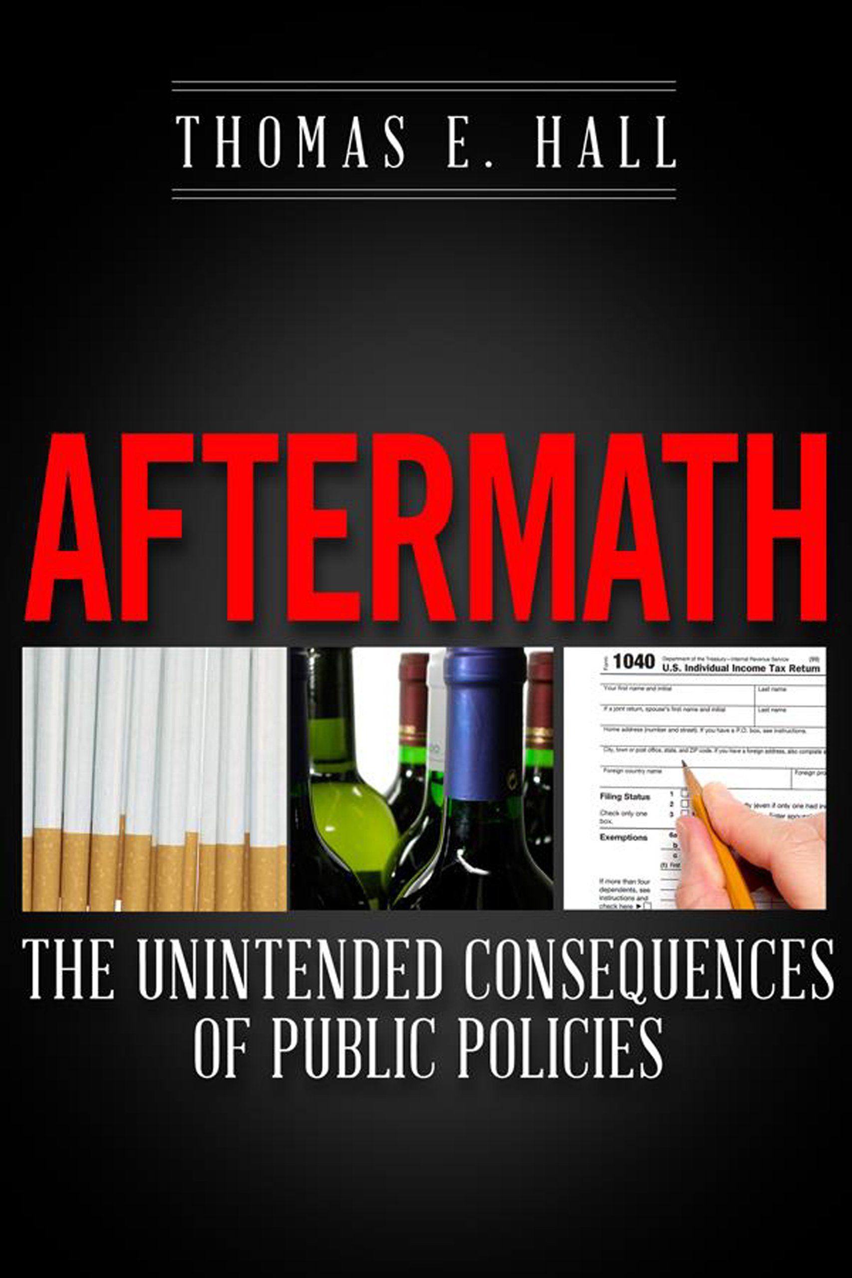 Hall – Aftermath: The Unintended Consequences of Public Policies