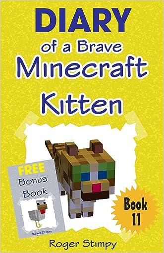 Minecraft: Diary of a Brave Minecraft Kitten (Minecraft Village Series Book 11)