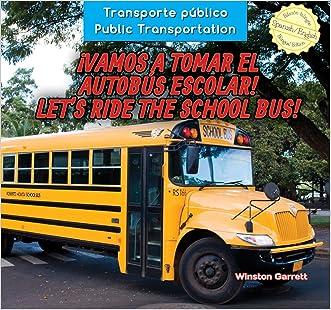 Vamos a tomar el autobús escolar! / Let?s Ride the School Bus! (Transporte Público / Public Transportation) (Spanish Edition)
