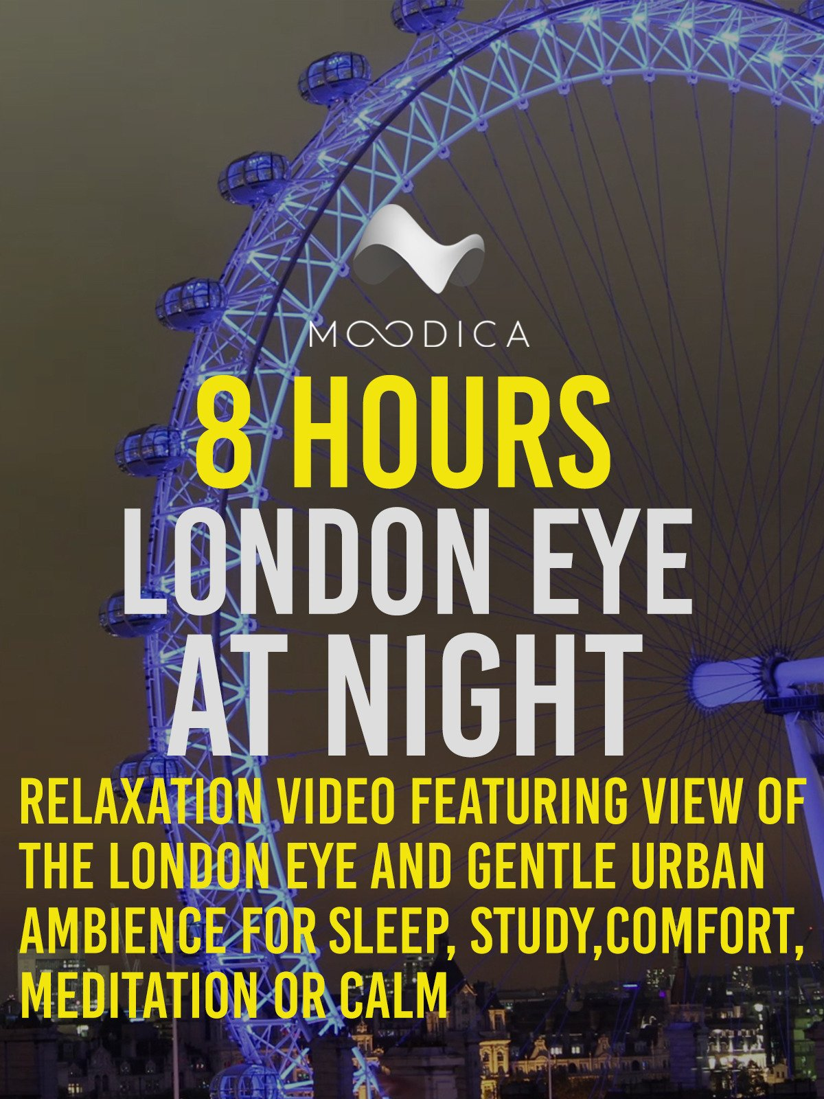 8 Hours: London Eye At Night: Relaxation Video Featuring View of the London Eye and Gentle Urban Ambience for Sleep, Study, Comfort, or Meditation