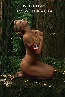 Killing Eva Braun