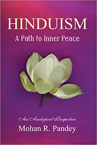 Hinduism: A Path to Inner Peace written by Mohan R Pandey