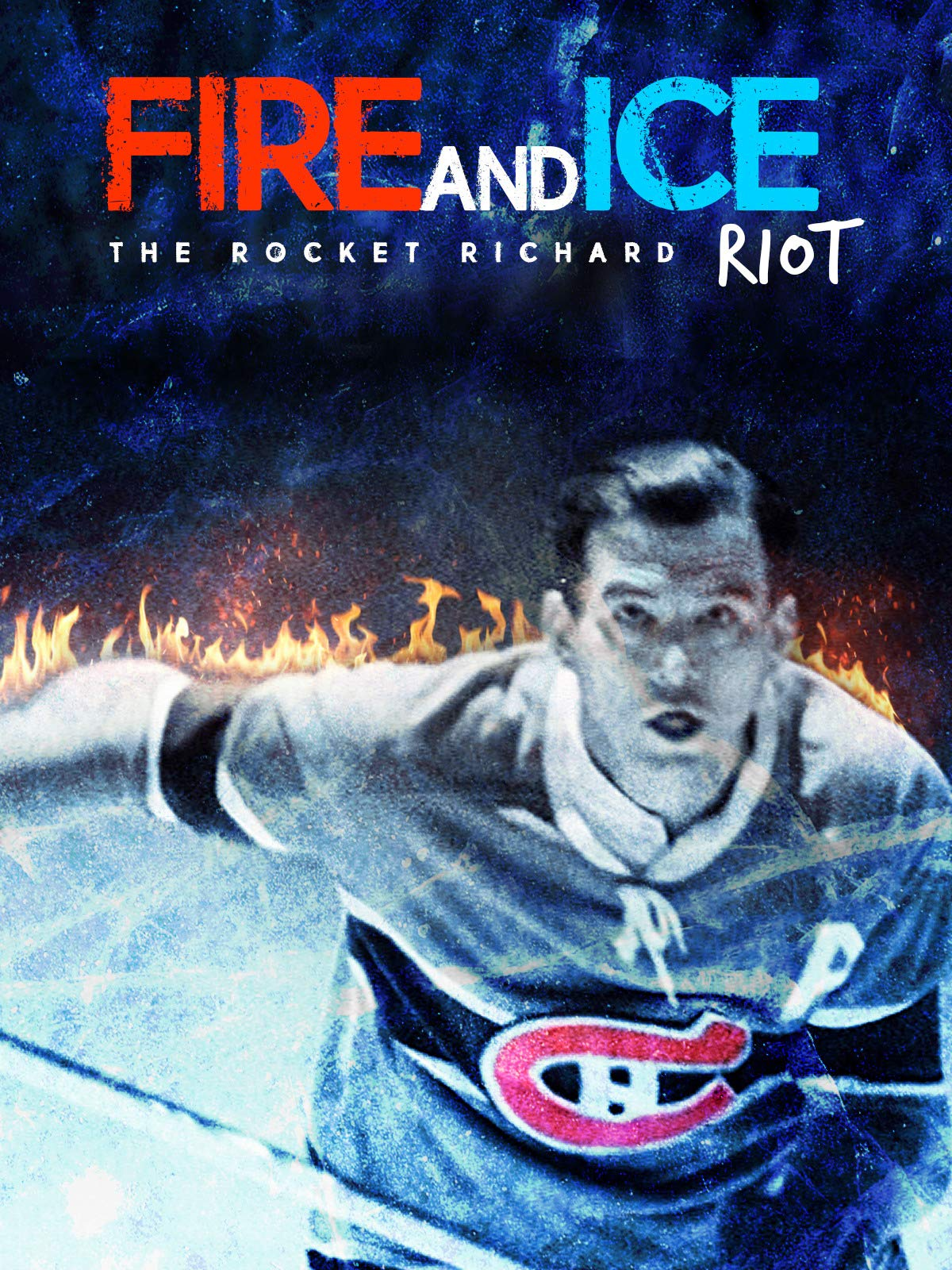 Fire and Ice: The Rocket Richard Riot on Amazon Prime Video UK