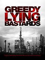 Greedy Lying Bastards [HD]