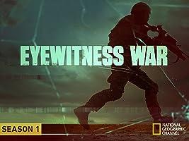 Eyewitness War  Season 1