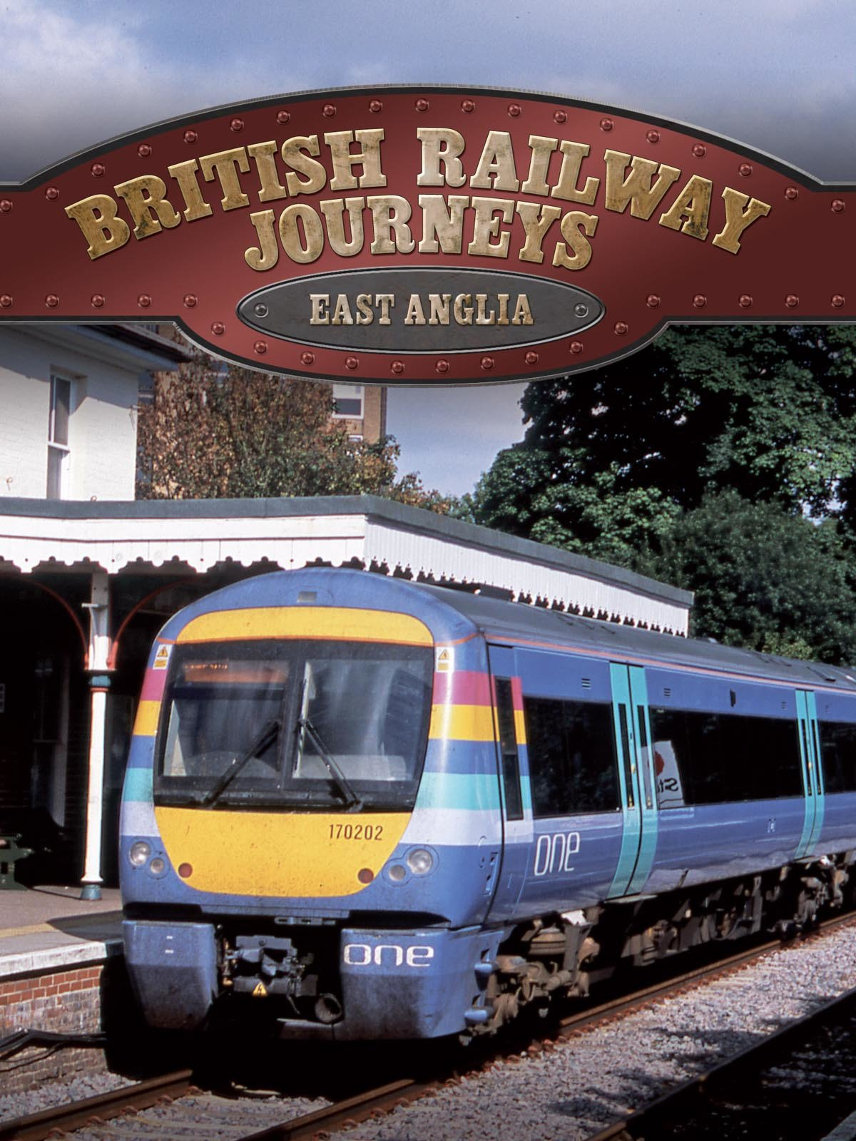 British Railway Journeys: East Anglia