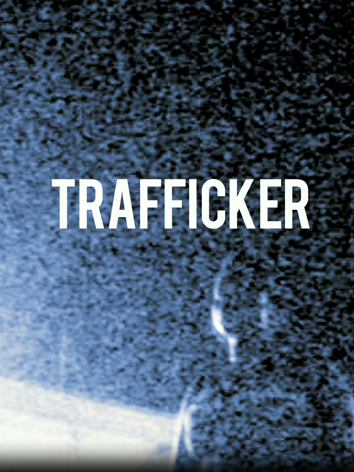 Trafficker on Amazon Prime Instant Video UK