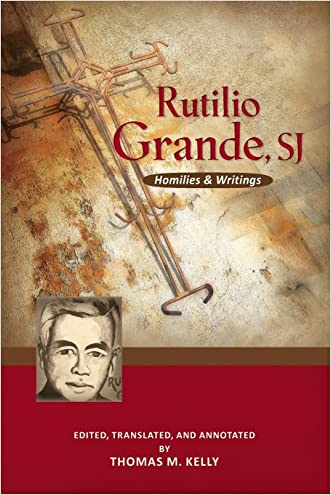 Rutilio Grande, SJ: Homilies and Writings