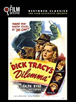Dick Tracy's Dilemma (The Film Detective Restored Version)