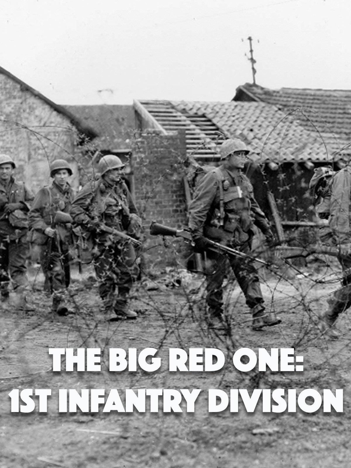 The Big Red One: 1st Infantry Division