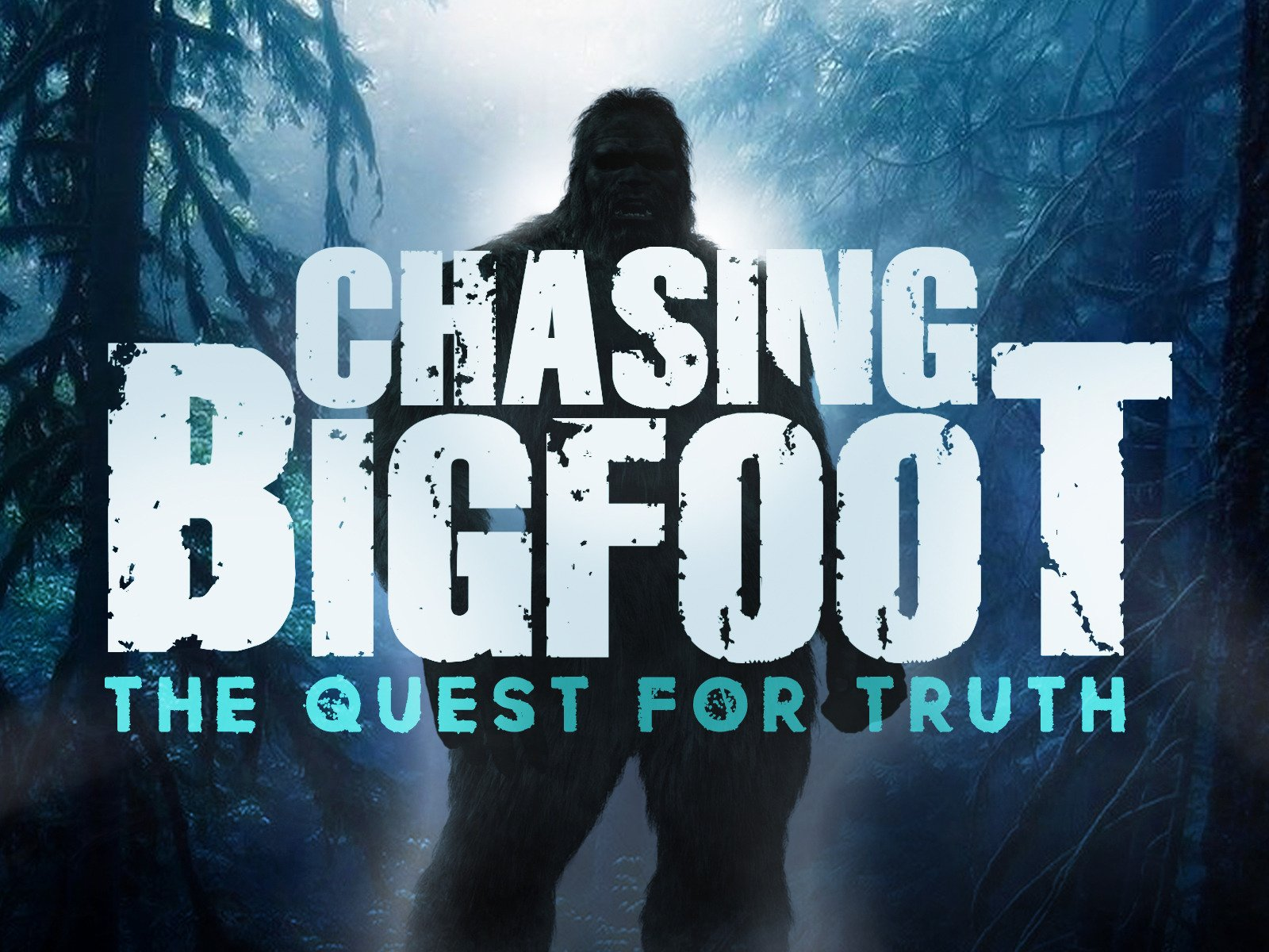 Chasing Bigfoot: The Quest For Truth on Amazon Prime Video UK