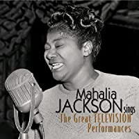 Mahalia Jackson Sings--The Great Television Performances