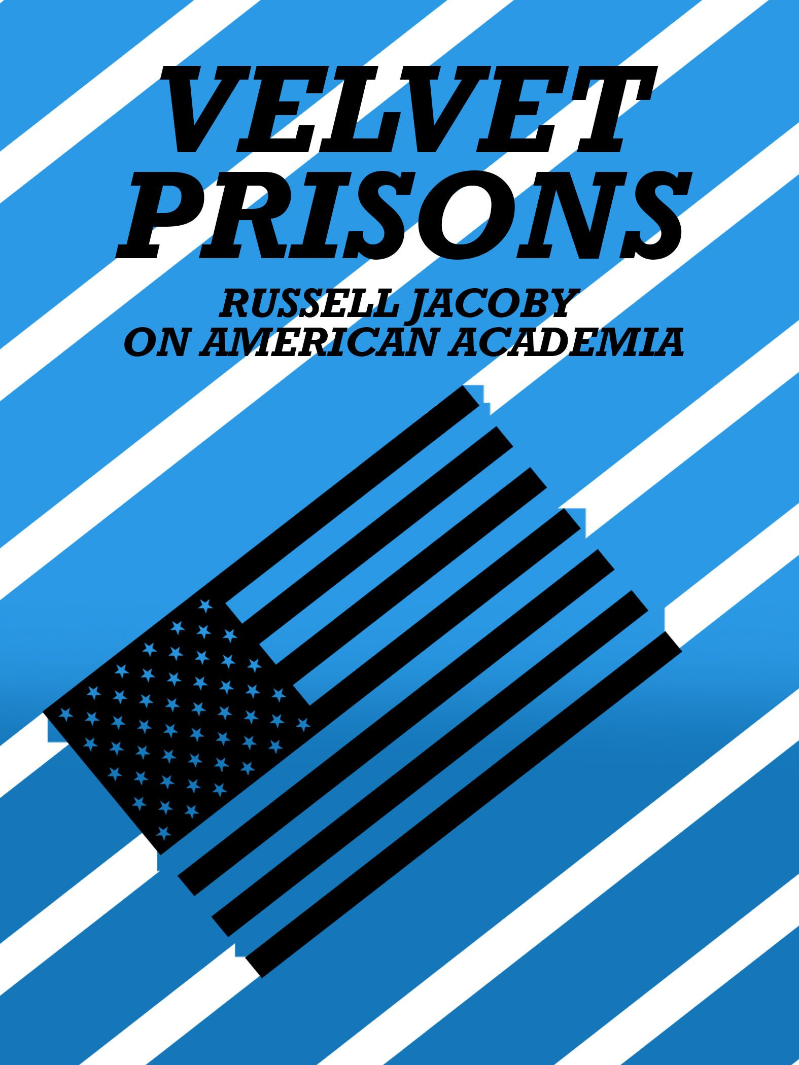 Velvet Prisons: Russell Jacoby on American Academia on Amazon Prime Instant Video UK