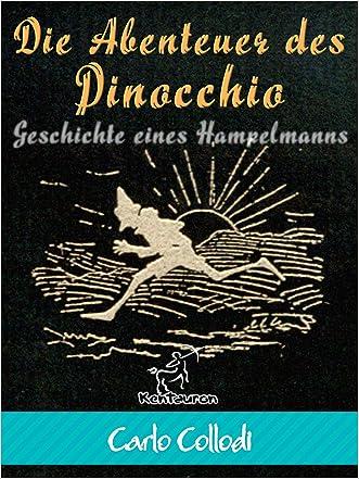 Die Abenteuer des Pinocchio (Geschichte eines Hampelmanns): Illustrierte Ausgabe (mit sämtliche über 82 Illustrationen von Enrico Mazzanti) (German Edition)