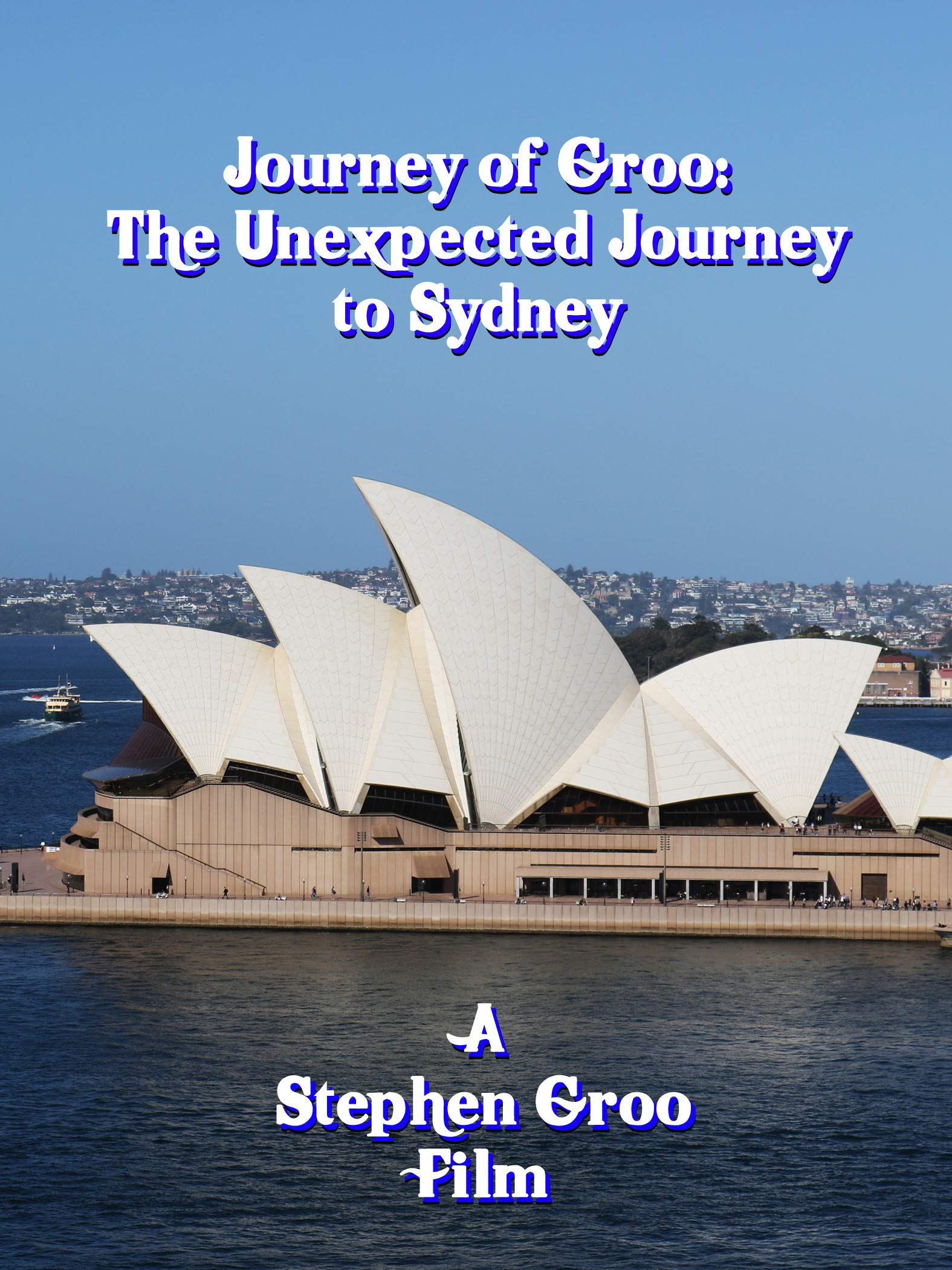 Journey of Groo: The Unexpected Journey to Sydney on Amazon Prime Instant Video UK
