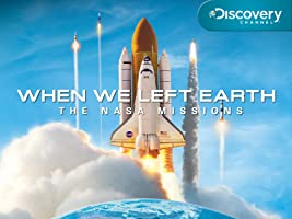 When We Left Earth: The NASA Missions [HD]