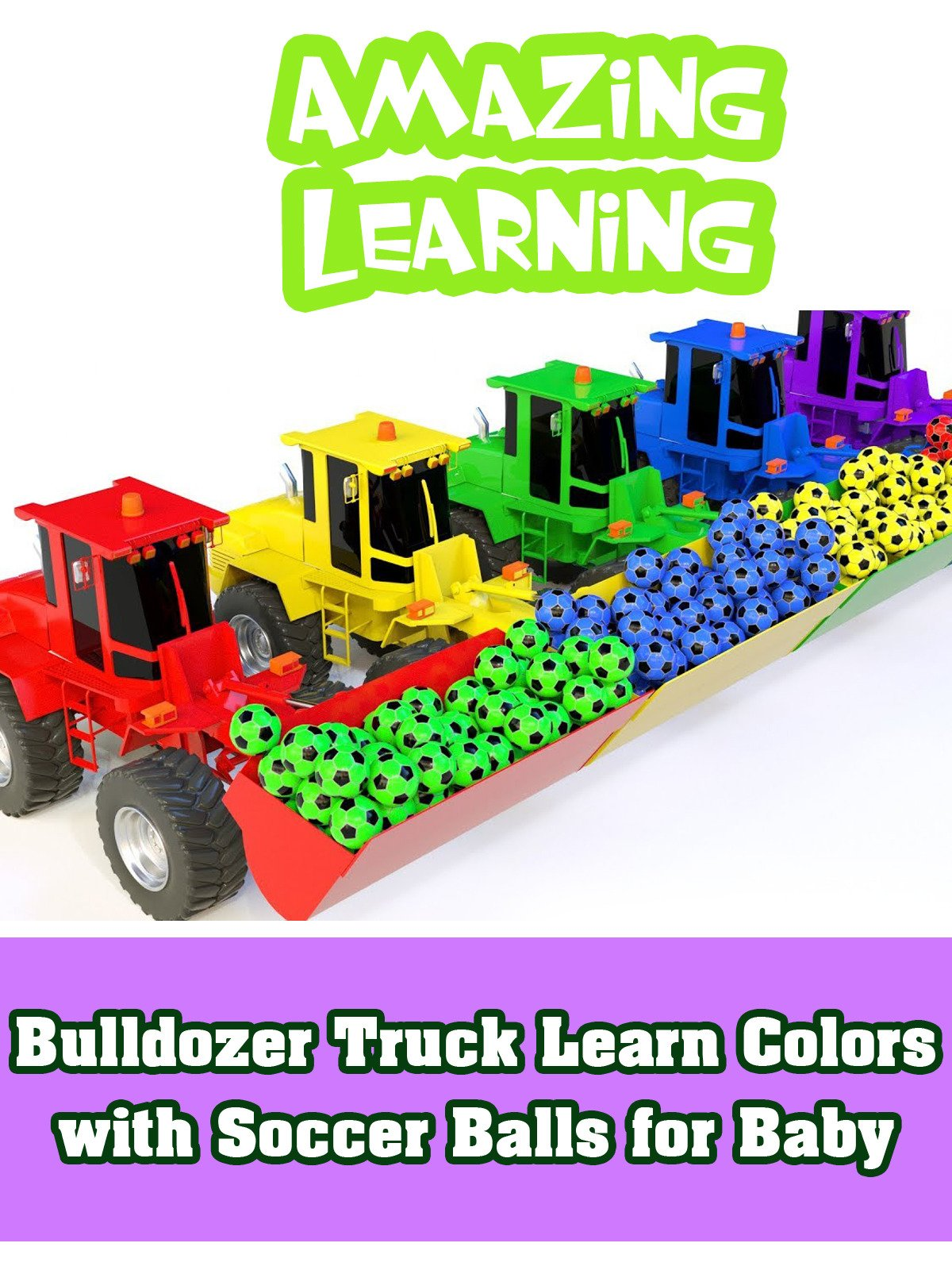 Bulldozer Truck Learn Colors with Soccer Balls for Baby