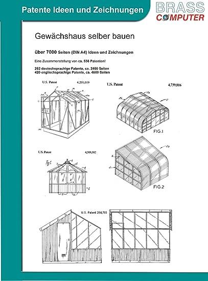 Gewächshaus Selber Bauen Pdf : gew chshaus selber bauen 7000 seiten patente ideen ~ Lizthompson.info Haus und Dekorationen
