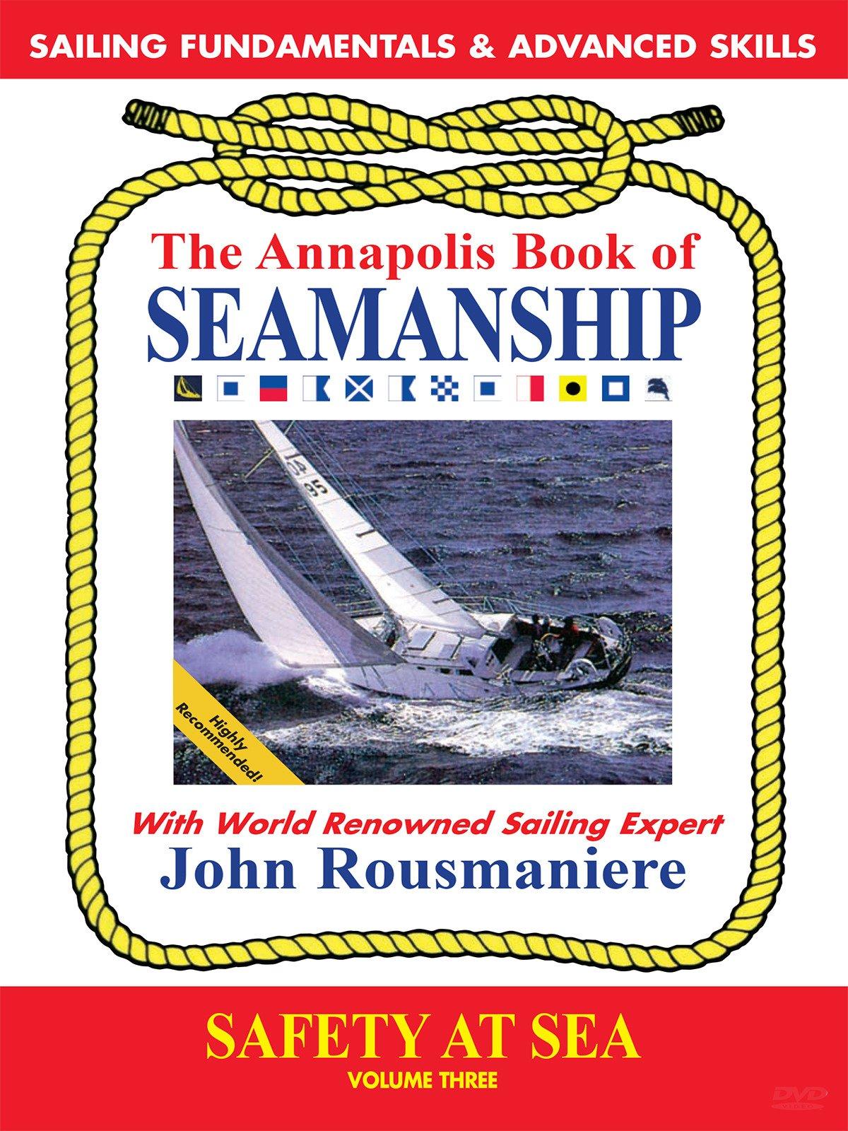 The Annapolis Book of Seamanship Sailing Fundamentals & Advanced Skills