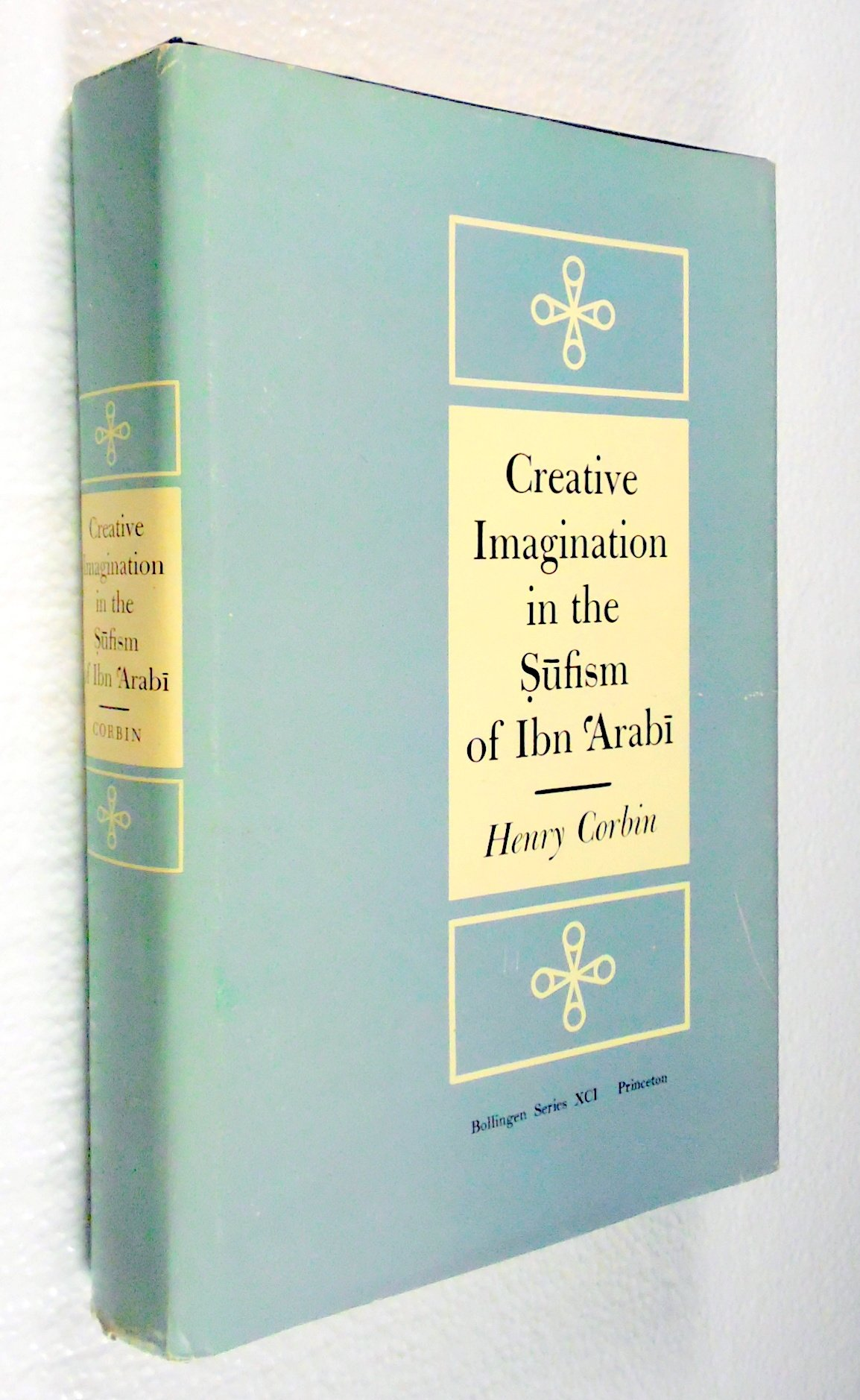 Creative Imagination in the Sufism of Ibn Arabi (Bollingen Series 91), Henry Corbin