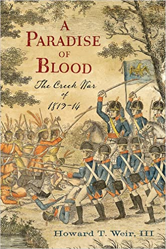 A Paradise of Blood: The Creek War of 1813?14