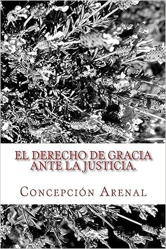 El derecho de gracia ante la justicia: Clásicos Jurídicos (Spanish Edition)