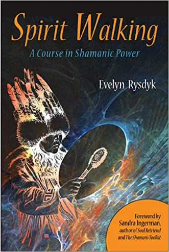 Spirit Walking: A Course in Shamanic Power