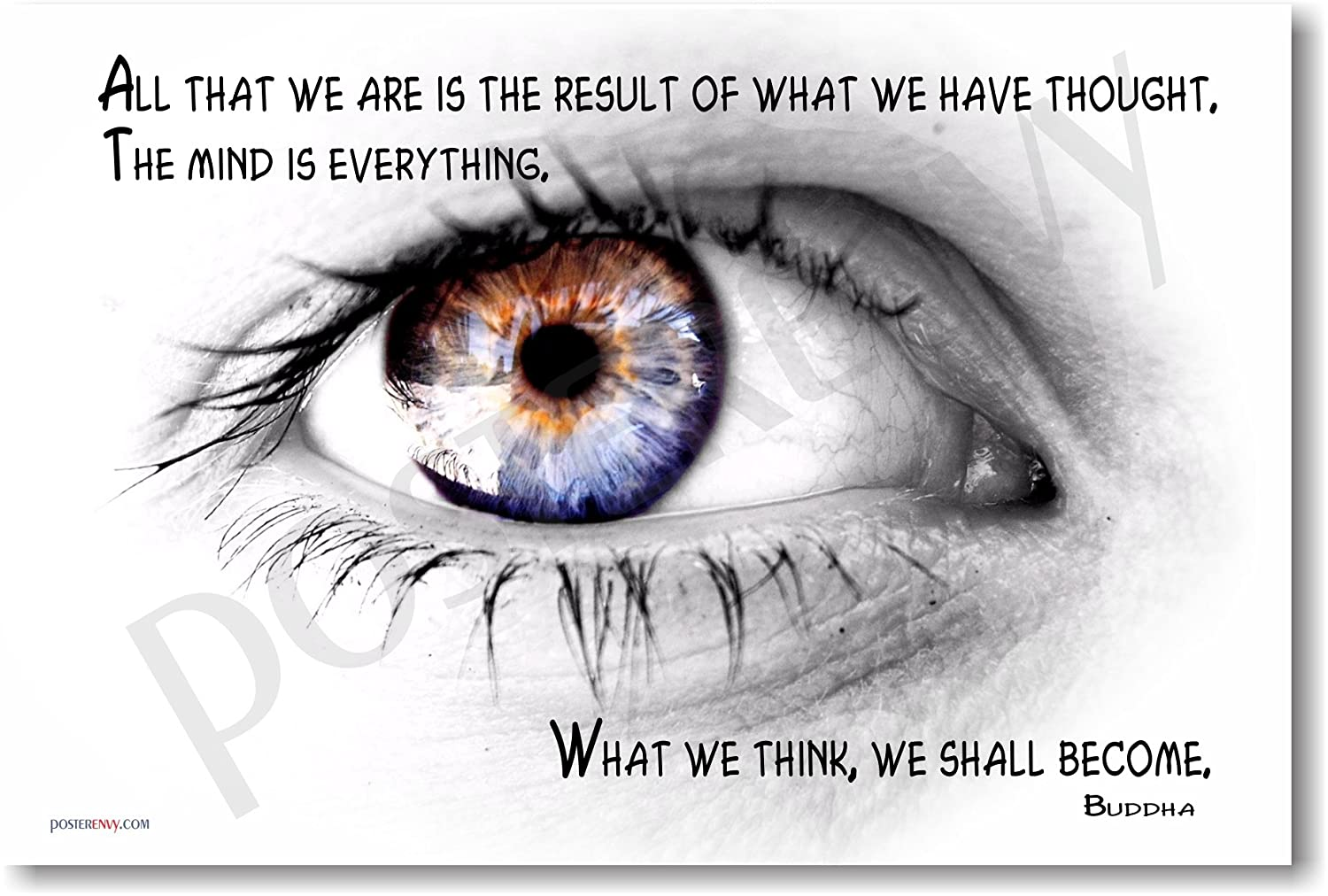 All That We Are Is the Result of What We Have Thought. The Mind Is Everything. What We Think, We Shall Become.